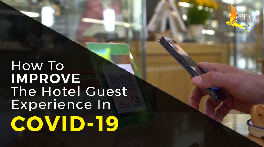 How to improve the hotel guest experience in COVID-19