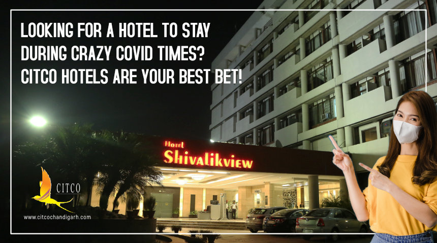 Looking For A Hotel To Stay During Crazy Covid Times? CITCO Hotels are Your Best Bet !