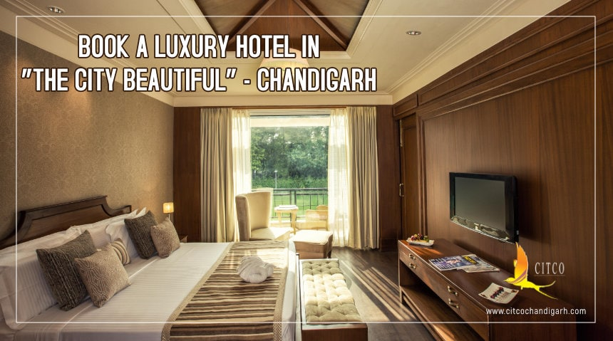 """Book A Luxury Hotel In """"The City Beautiful"""", Chandigarh"""