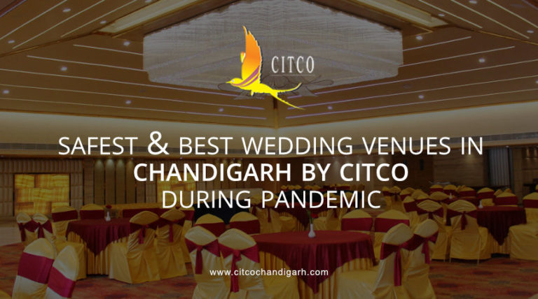 Safest & Best Wedding Venues in Chandigarh by CITCO During Pandemic