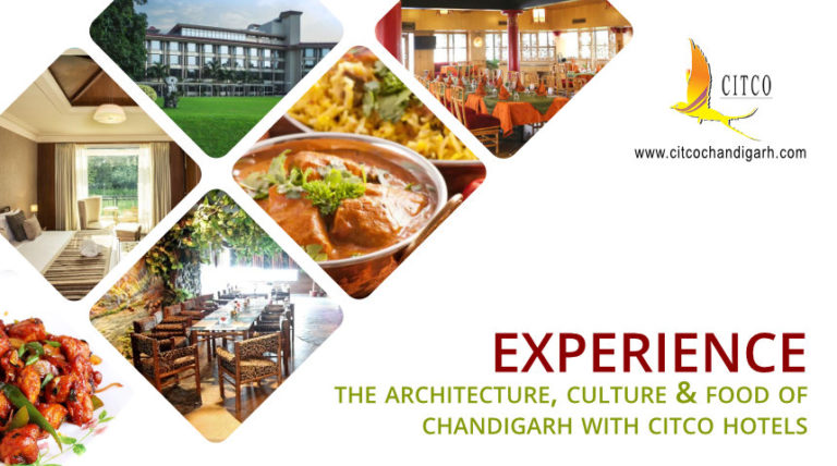 Experience the Architecture, Culture & Food of Chandigarh with CITCO Hotels