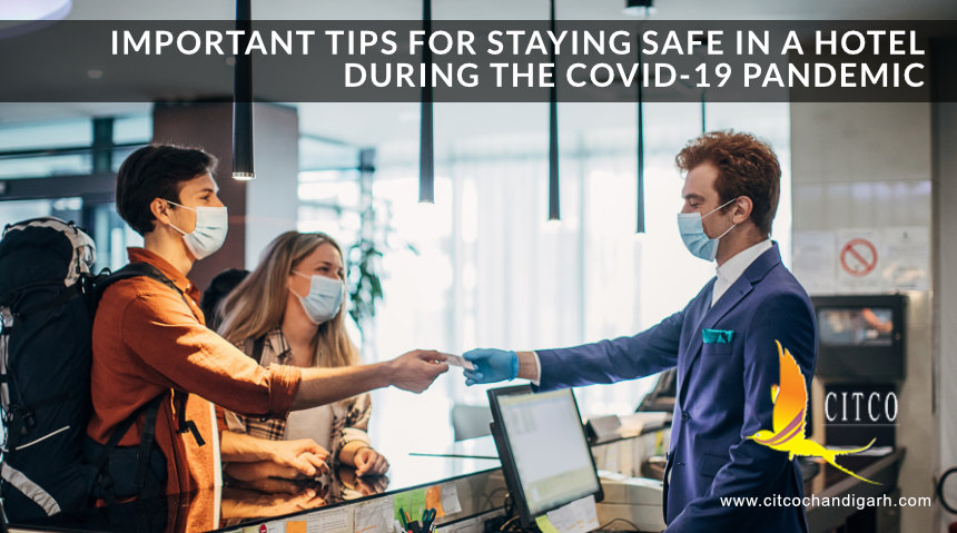 Important Tips for Staying Safe in a Hotel During the COVID-19 Pandemic