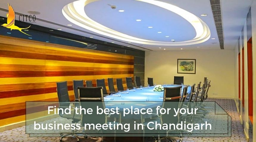 Find the Best Place for Your Business Meeting in Chandigarh