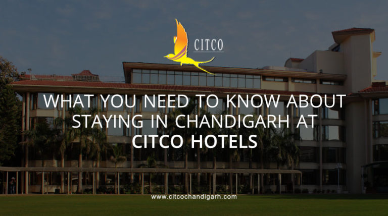 What You Need To Know About Staying In Chandigarh CITCO Hotels