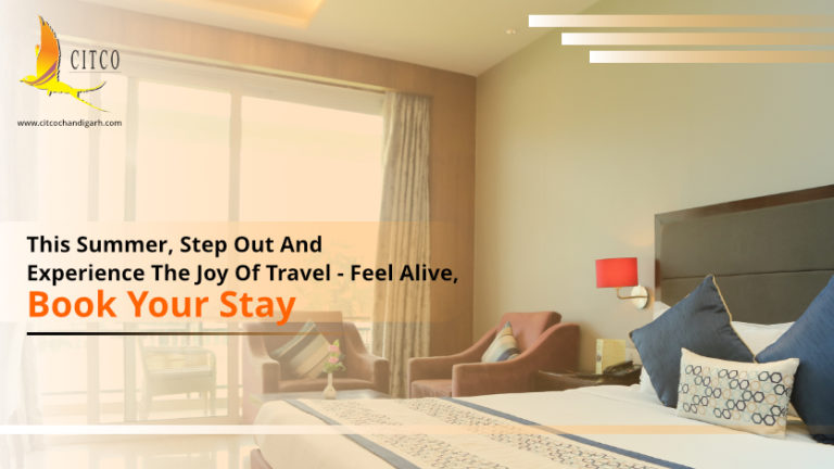 This Summer, Step Out And Experience The Joy Of Travel – Feel Alive, Book Your Stay