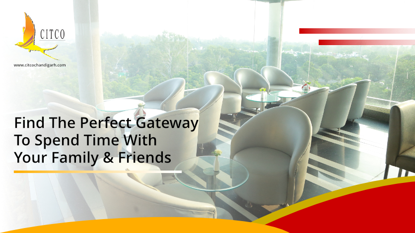 Find The Perfect Gateway To Spend Time With Your Family & Friends